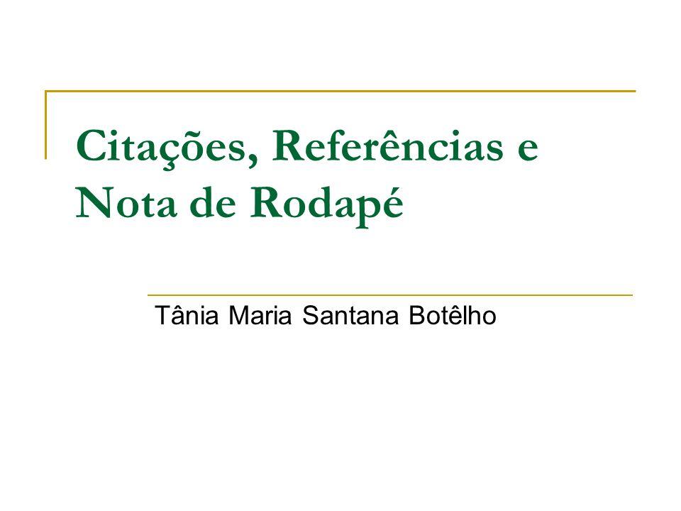 Citações, Referências e Nota de Rodapé Tânia Maria Santana Botêlho