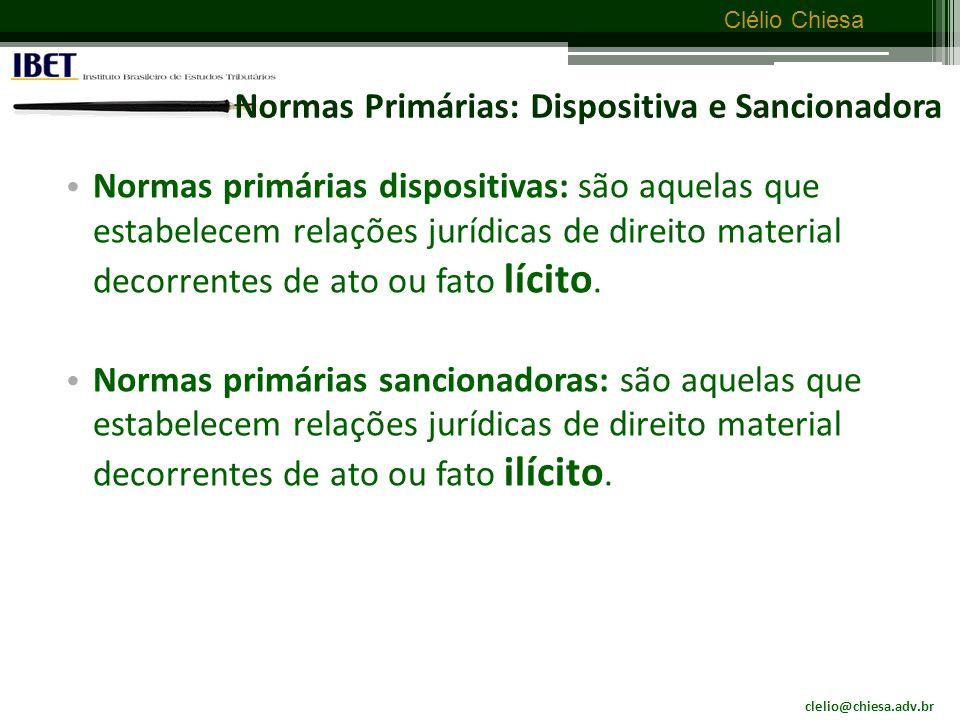 clelio@chiesa.adv.br Clélio Chiesa Norma jurídica completa Norma jurídica completa: norma primária e secundária (bimembridade).