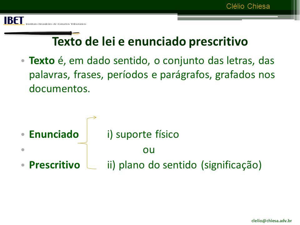 clelio@chiesa.adv.br Clélio Chiesa Enunciado: é o conjunto de palavras que, relacionadas, cumpre o requisito de serem significativas.