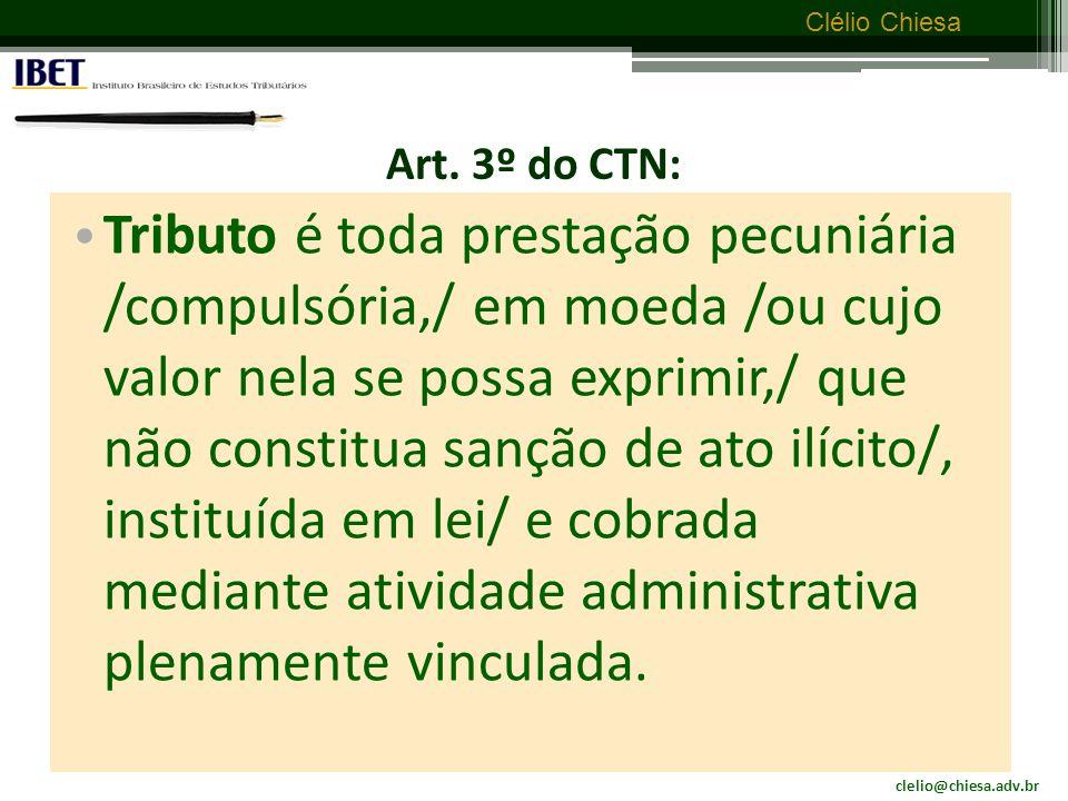 clelio@chiesa.adv.br Clélio Chiesa TRIBUTO Questão nº 6: Que é tributo.