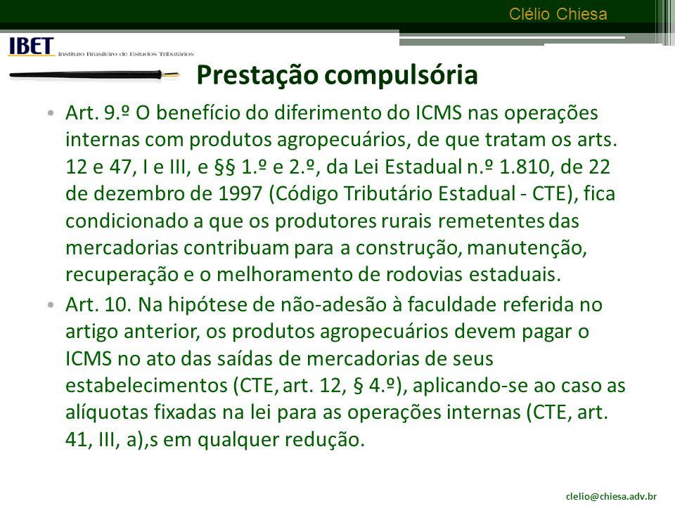 clelio@chiesa.adv.br Clélio Chiesa Prestação compulsória Lei estadual n.º 1.963, de 11 de junho de 1999.