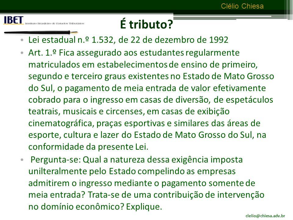 clelio@chiesa.adv.br Clélio Chiesa Prestação compulsória STF – ADIn nº 2.056-1/MS – Rel.