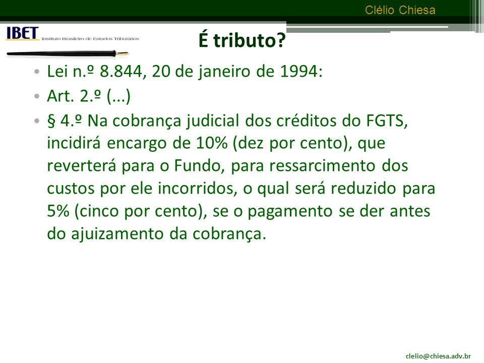 clelio@chiesa.adv.br Clélio Chiesa É tributo.