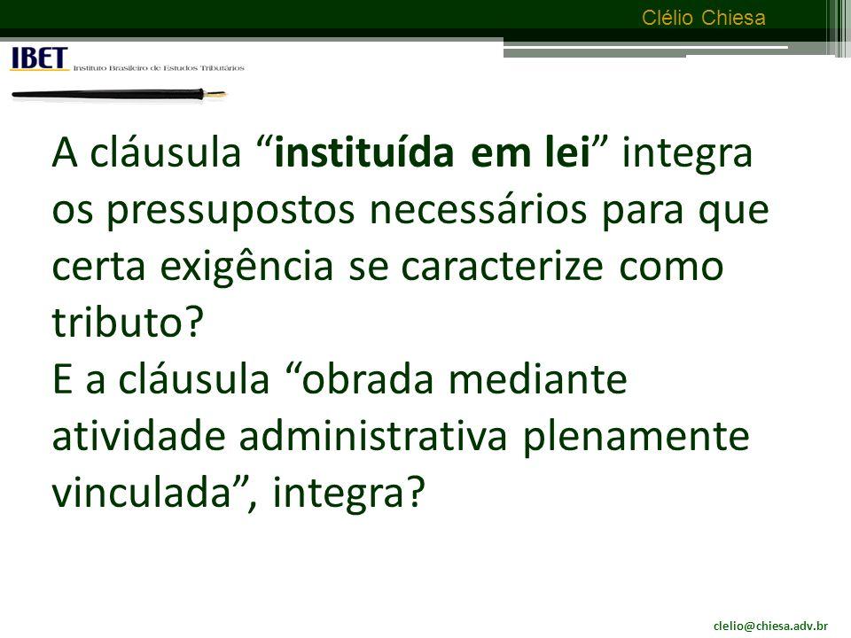 clelio@chiesa.adv.br Clélio Chiesa Prestação que que não constitua sanção de ato ilícito Multa por atraso no IPTU é tributo.