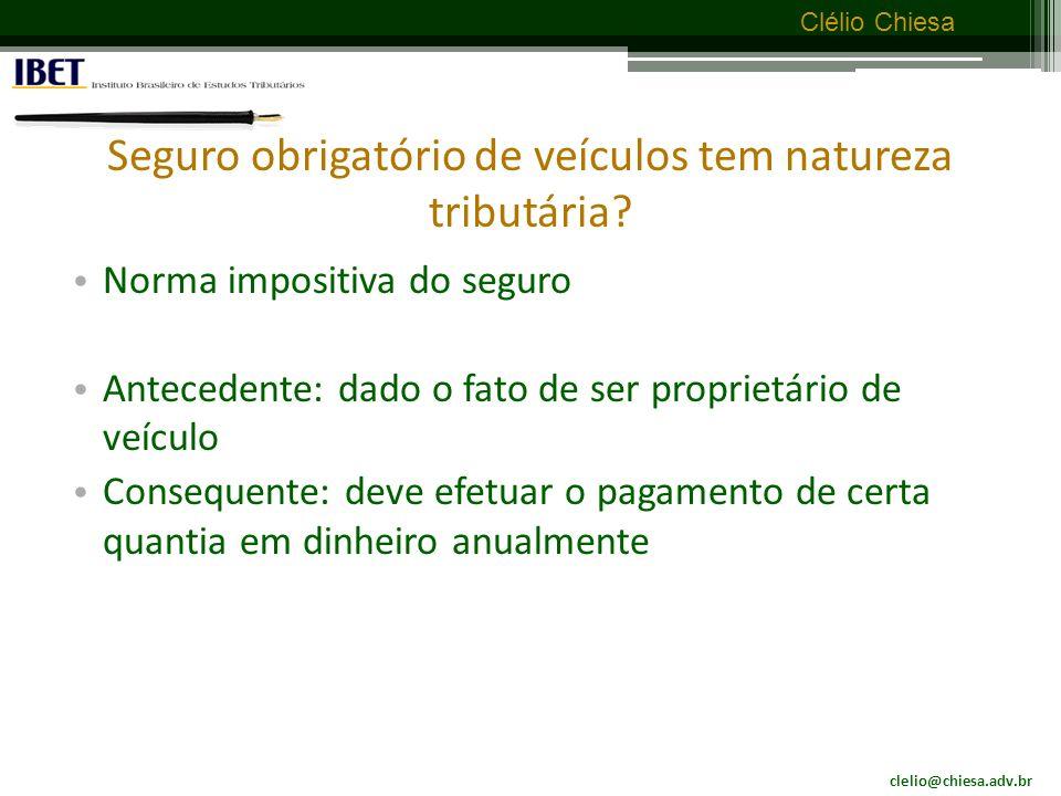 clelio@chiesa.adv.br Clélio Chiesa A cláusula instituída em lei integra os pressupostos necessários para que certa exigência se caracterize como tributo.