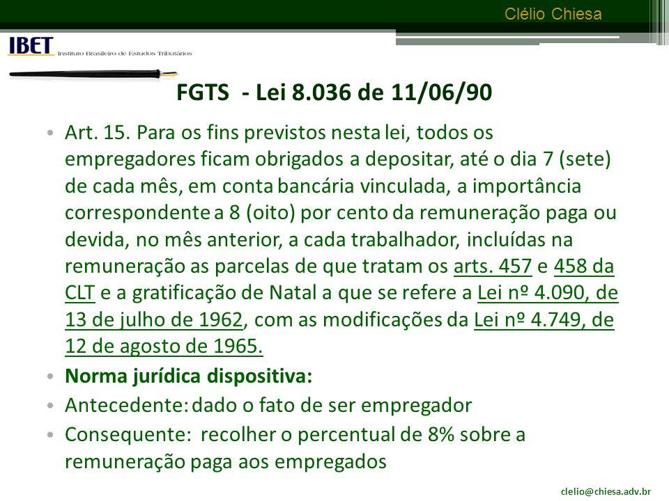 clelio@chiesa.adv.br Clélio Chiesa FGTS – RESP 396.275-PR – fundamentos do acórdão A) A contribuição para o FGTS não tem natureza tributária.