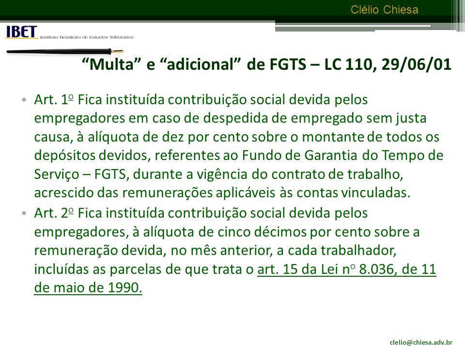 clelio@chiesa.adv.br Clélio Chiesa FGTS - Lei 8.036 de 11/06/90 Art.