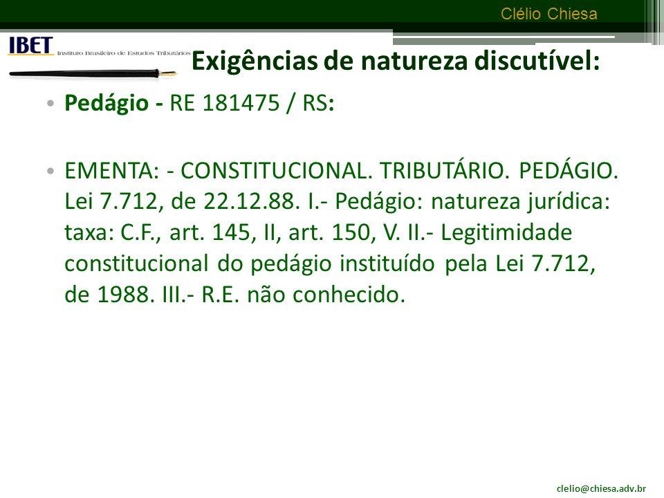 clelio@chiesa.adv.br Clélio Chiesa Exigências de natureza discutível: ADI 1145-6/PB – custas judiciais EMENTA: CONSTITUCIONAL.