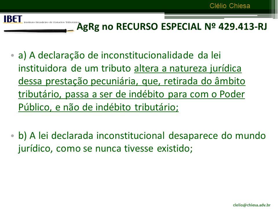 clelio@chiesa.adv.br Clélio Chiesa Questão nº 8: Tributo cobrado com base em lei posteriormente considerada inconstitucional é tributo indevido.