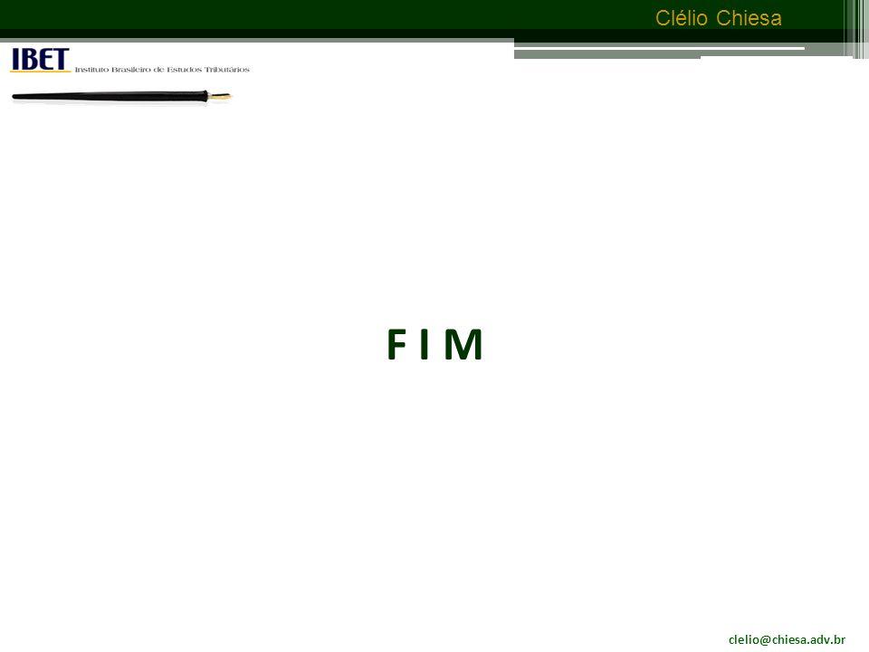 clelio@chiesa.adv.br Clélio Chiesa Considerações finais