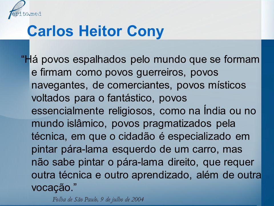 Carlos Heitor Cony Há povos espalhados pelo mundo que se formam e firmam como povos guerreiros, povos navegantes, de comerciantes, povos místicos volt
