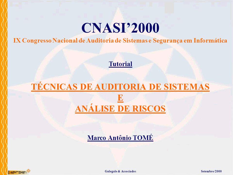 TÉCNICAS DE AUDITORIA DE SISTEMAS E ANÁLISE DE RISCOS CNASI2000 IX Congresso Nacional de Auditoria de Sistemas e Segurança em Informática Tutorial Mar
