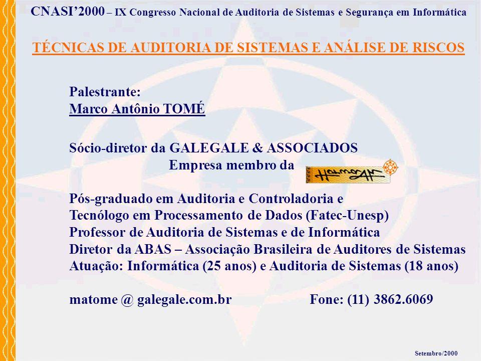 CNASI2000 – IX Congresso Nacional de Auditoria de Sistemas e Segurança em Informática TÉCNICAS DE AUDITORIA DE SISTEMAS E ANÁLISE DE RISCOS Palestrant