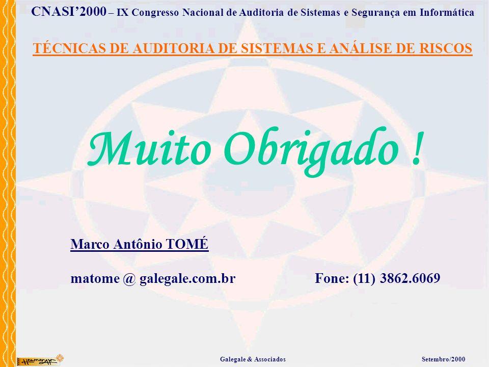 Galegale & AssociadosSetembro/2000 CNASI2000 – IX Congresso Nacional de Auditoria de Sistemas e Segurança em Informática Marco Antônio TOMÉ matome @ g