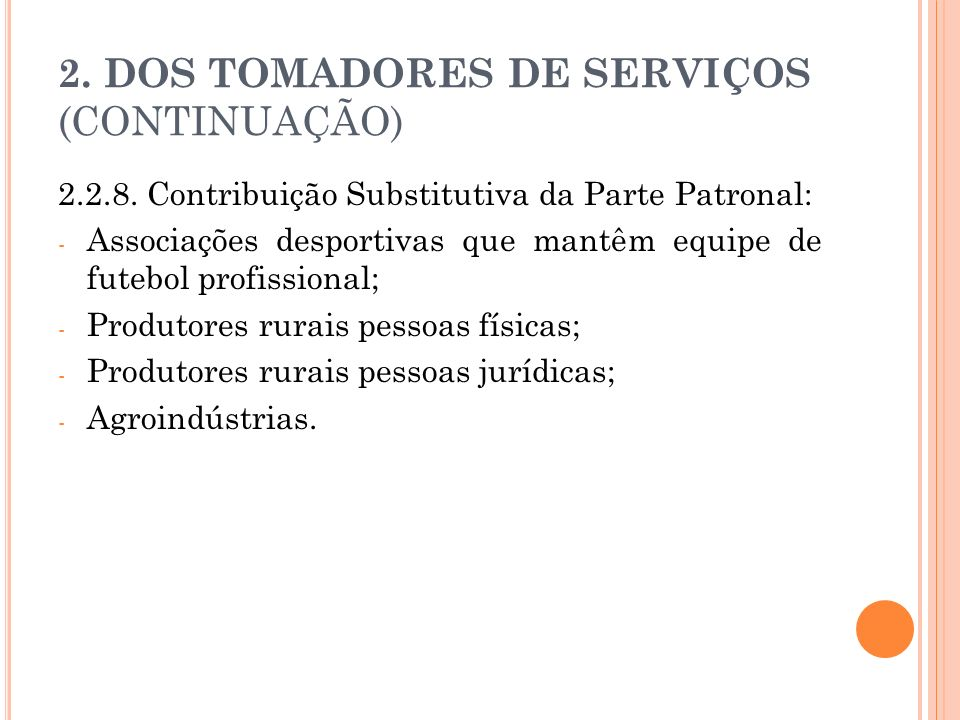 2. DOS TOMADORES DE SERVIÇOS (CONTINUAÇÃO) 2.2.8. Contribuição Substitutiva da Parte Patronal: - Associações desportivas que mantêm equipe de futebol