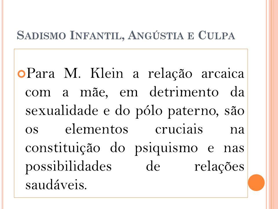 S ADISMO I NFANTIL, A NGÚSTIA E C ULPA Para M.