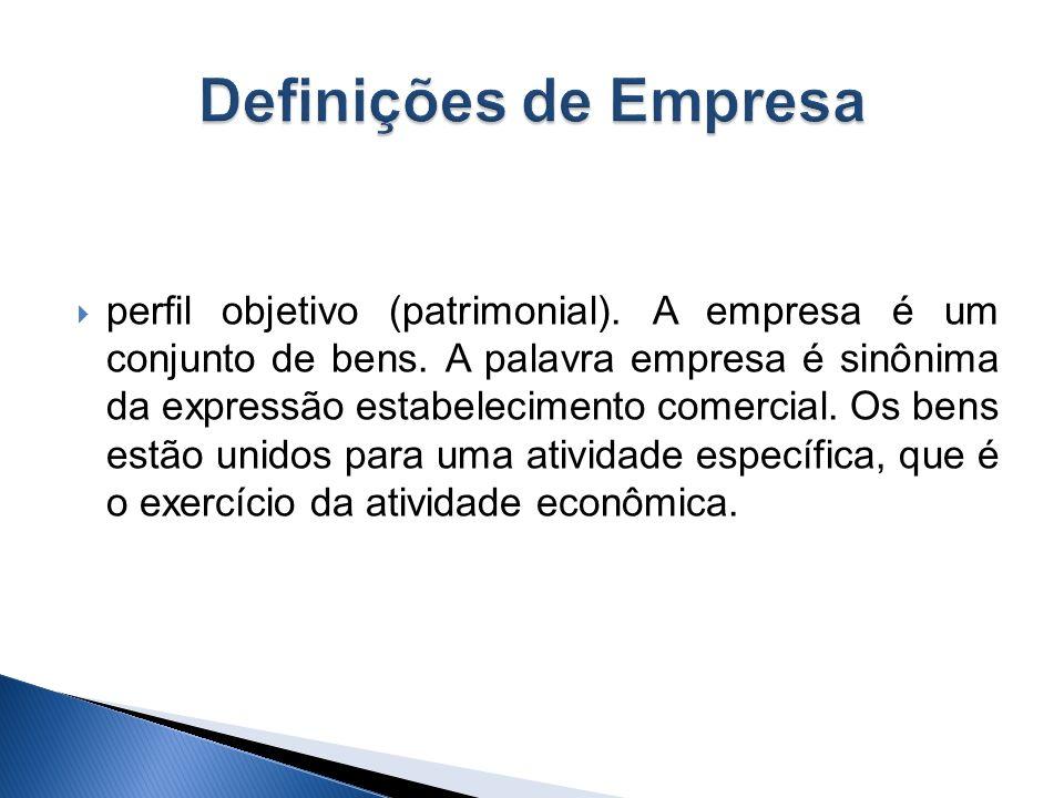 perfil subjetivo. A empresa se confunde com a figura do empresário, pois empresário é quem exercita a atividade econômica na produção de bens e ou ser