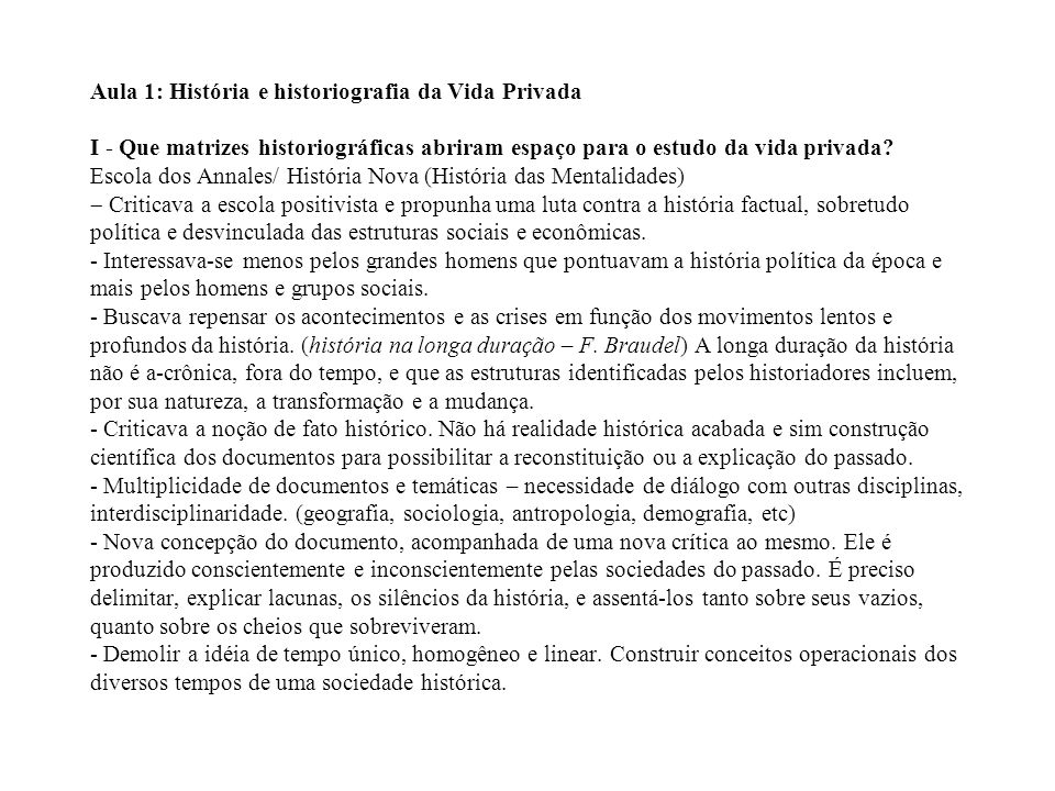 Aula 1: História e historiografia da Vida Privada I - Que matrizes historiográficas abriram espaço para o estudo da vida privada? Escola dos Annales/