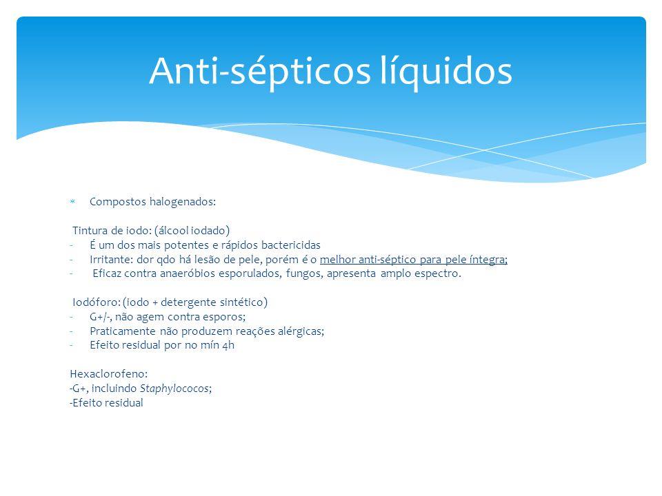 Compostos halogenados: Tintura de iodo: (álcool iodado) -É um dos mais potentes e rápidos bactericidas -Irritante: dor qdo há lesão de pele, porém é o