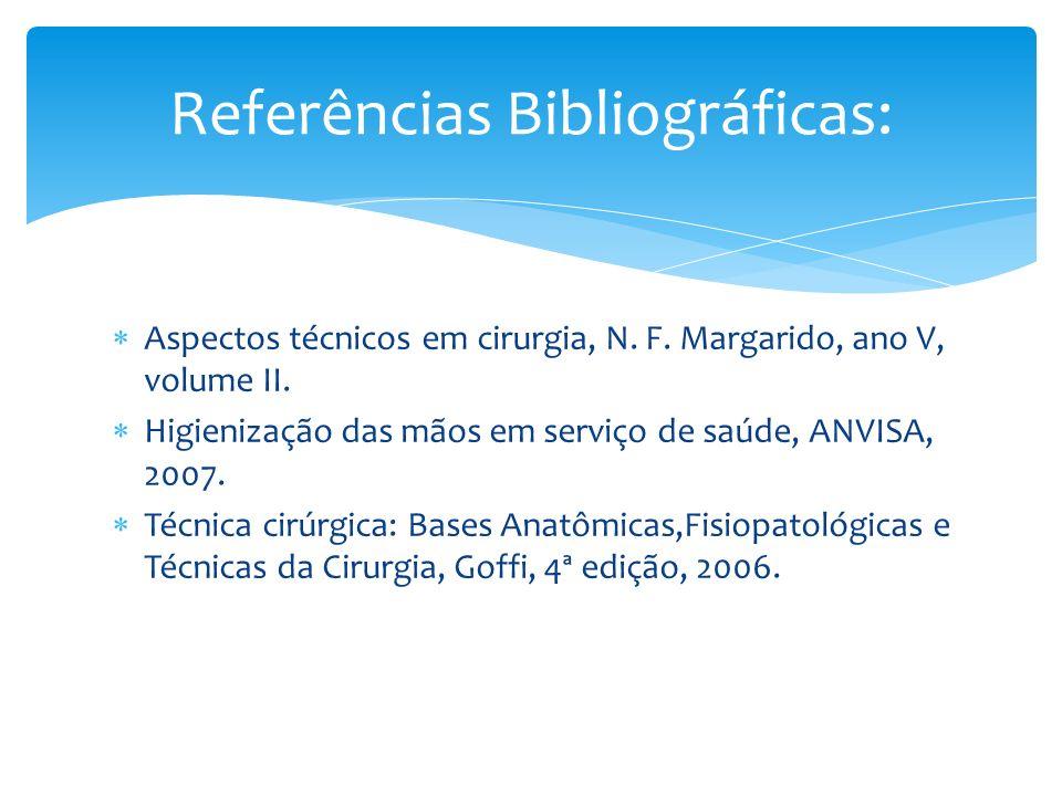 Aspectos técnicos em cirurgia, N. F. Margarido, ano V, volume II. Higienização das mãos em serviço de saúde, ANVISA, 2007. Técnica cirúrgica: Bases An