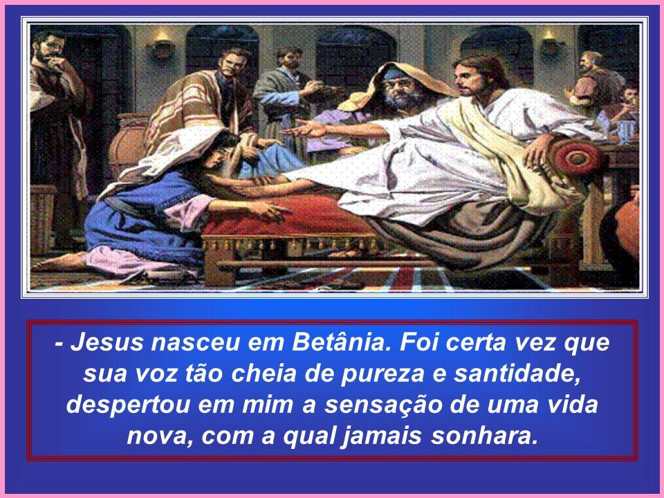 Perguntemos à Maria de Magdala onde e quando nasceu Jesus e ela nos responderá: