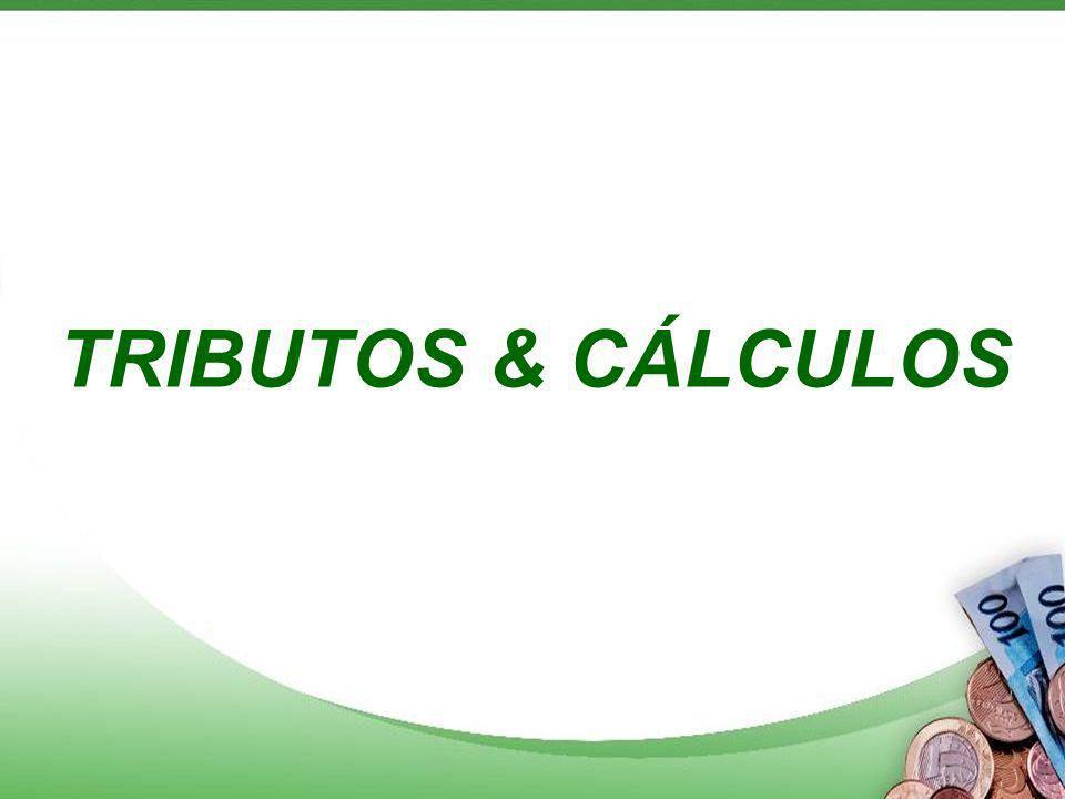 TRIBUTOS & CÁLCULOS