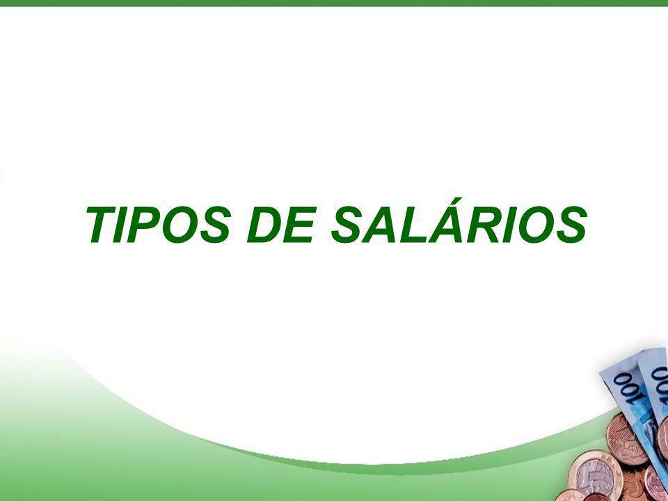 TIPOS DE SALÁRIOS
