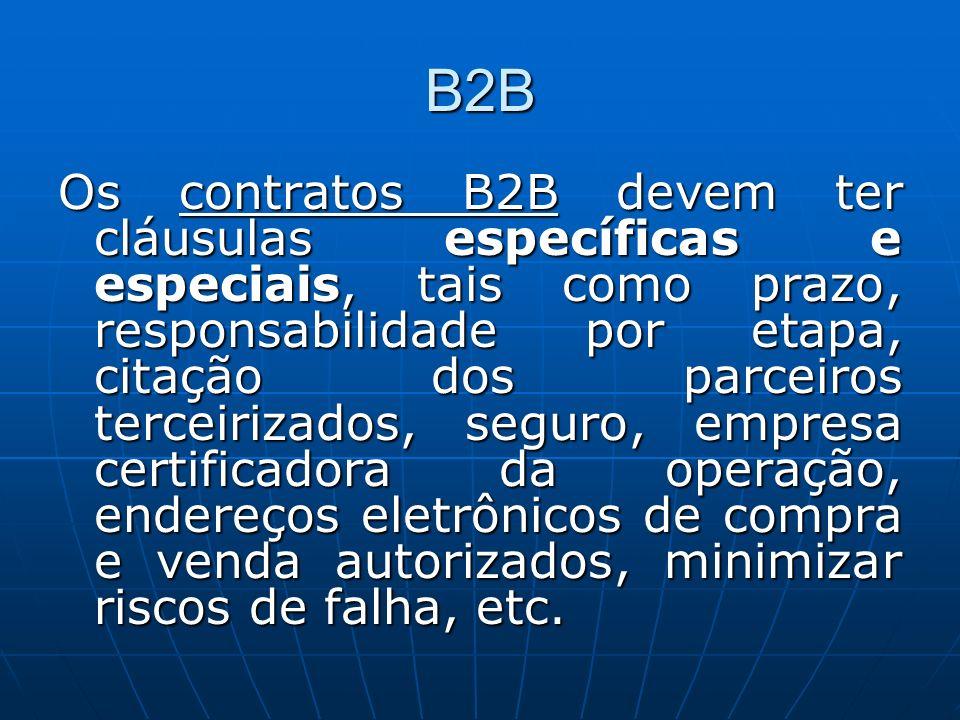 B2B Os contratos B2B devem ter cláusulas específicas e especiais, tais como prazo, responsabilidade por etapa, citação dos parceiros terceirizados, se