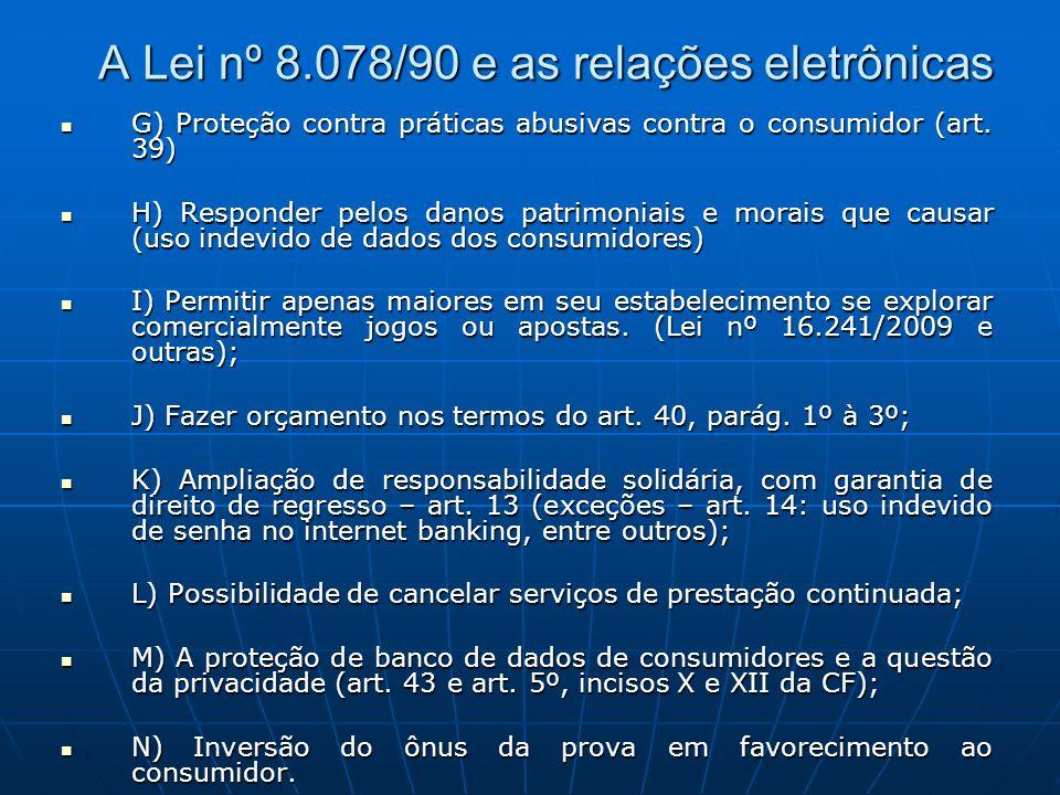 G) Proteção contra práticas abusivas contra o consumidor (art. 39) G) Proteção contra práticas abusivas contra o consumidor (art. 39) H) Responder pel