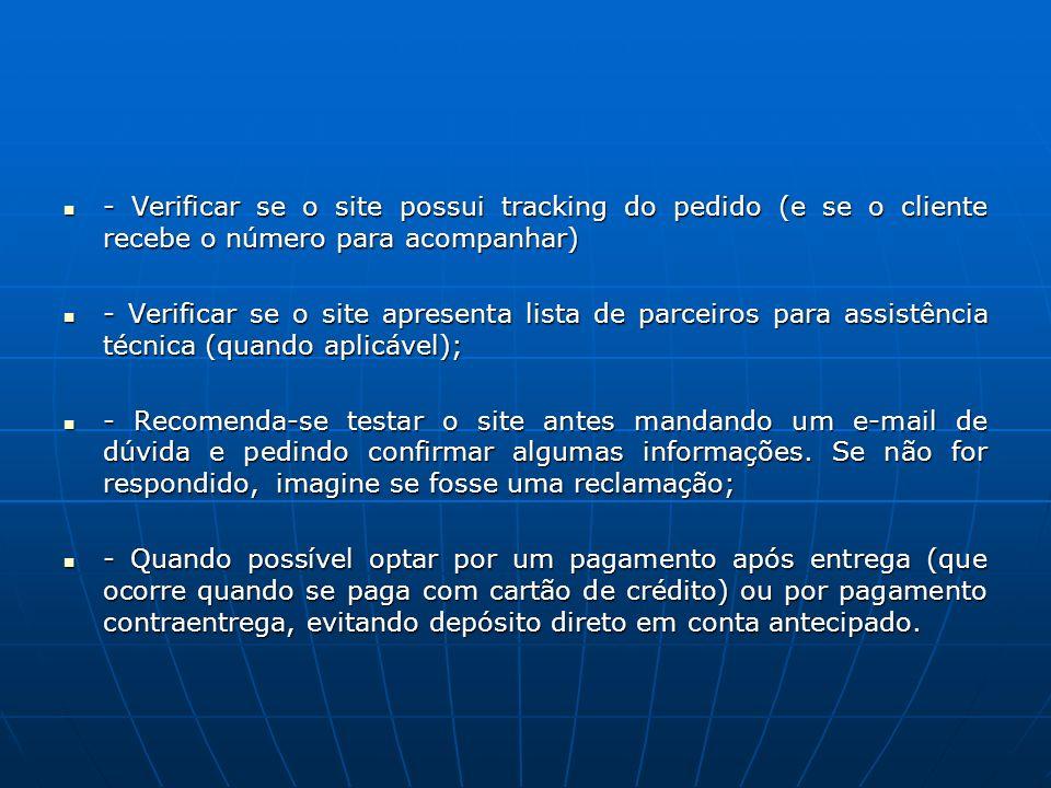 - Verificar se o site possui tracking do pedido (e se o cliente recebe o número para acompanhar) - Verificar se o site possui tracking do pedido (e se