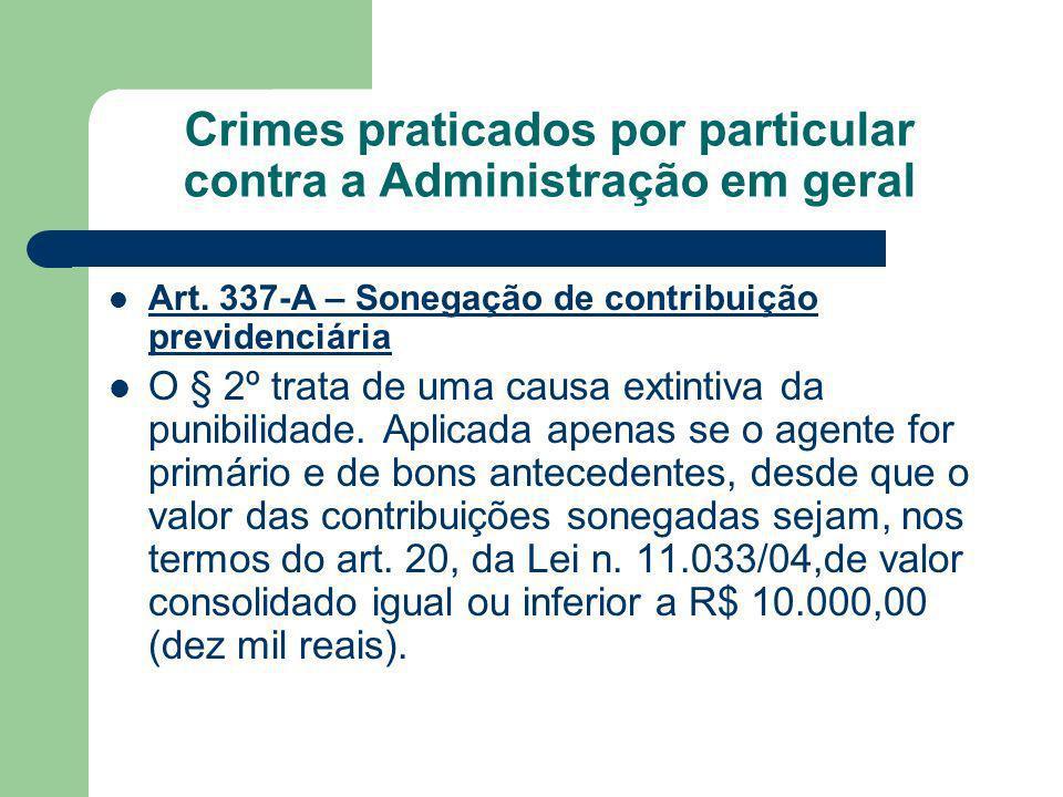 Crimes praticados por particular contra a Administração em geral Art. 337-A – Sonegação de contribuição previdenciária O § 2º trata de uma causa extin