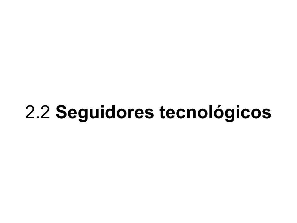 2.2 Seguidores tecnológicos