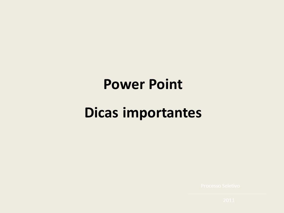 Processo Seletivo 2011 Power Point Dicas importantes