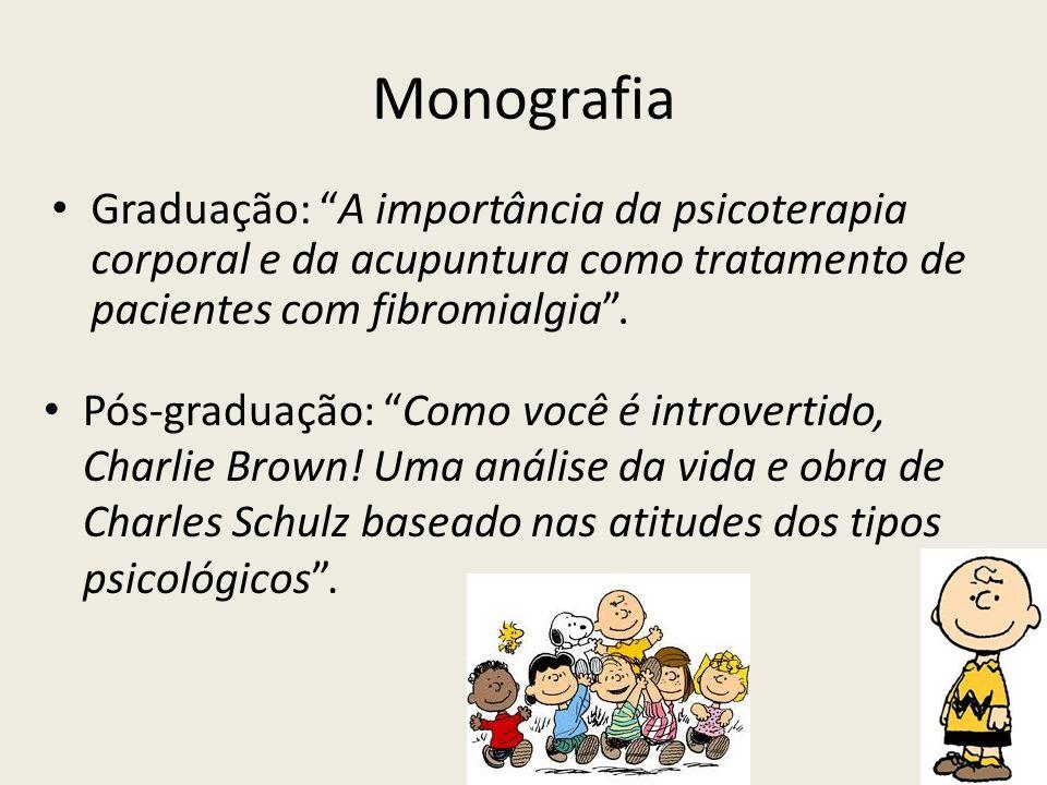 Monografia Pós-graduação: Como você é introvertido, Charlie Brown! Uma análise da vida e obra de Charles Schulz baseado nas atitudes dos tipos psicoló