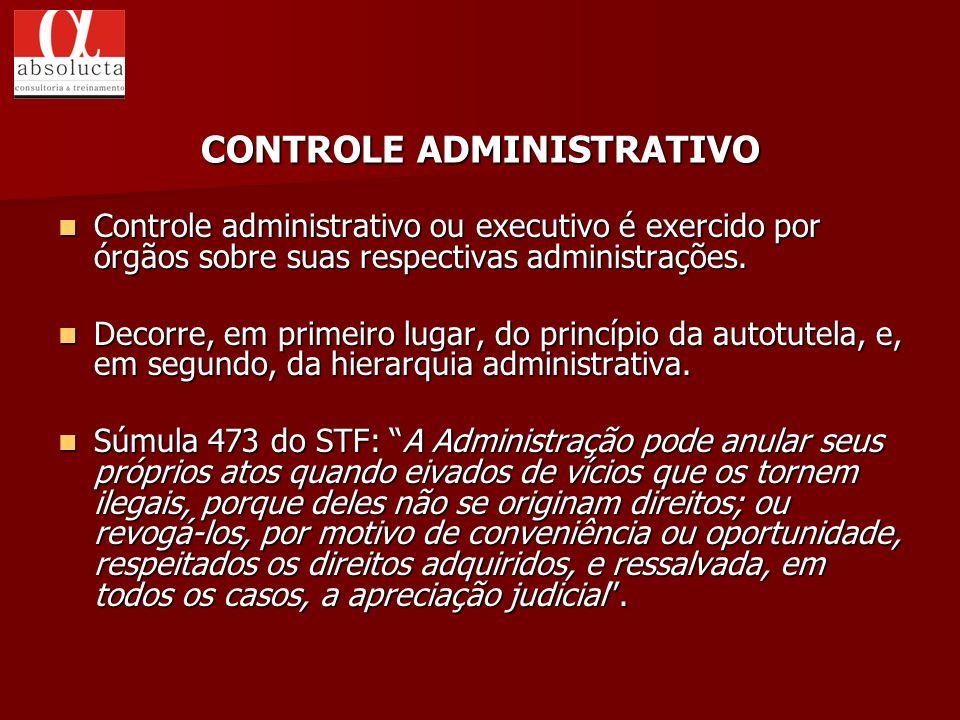 Controle administrativo ou executivo é exercido por órgãos sobre suas respectivas administrações. Controle administrativo ou executivo é exercido por