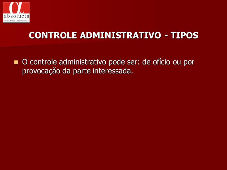 O controle administrativo pode ser: de ofício ou por provocação da parte interessada. O controle administrativo pode ser: de ofício ou por provocação