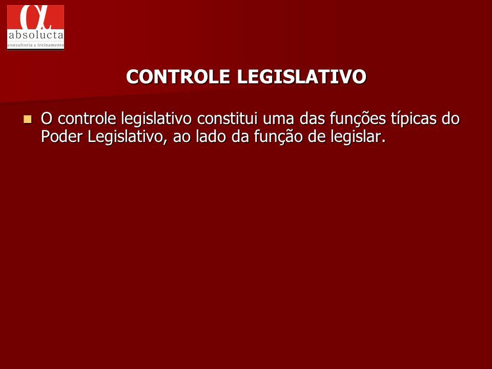 O controle legislativo constitui uma das funções típicas do Poder Legislativo, ao lado da função de legislar. O controle legislativo constitui uma das