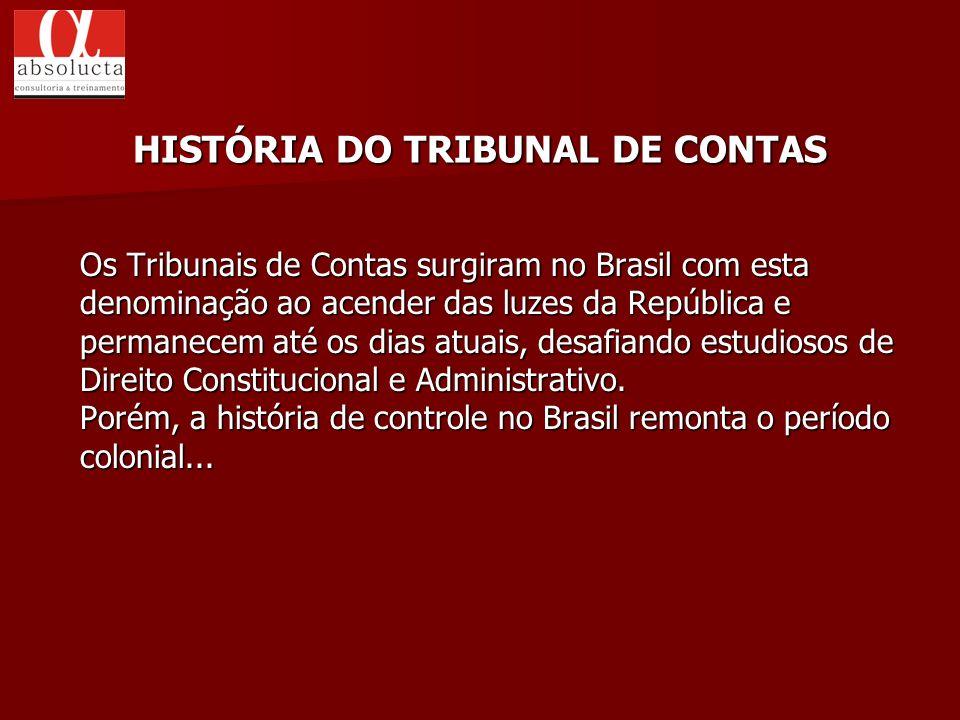Os Tribunais de Contas surgiram no Brasil com esta denominação ao acender das luzes da República e permanecem até os dias atuais, desafiando estudioso