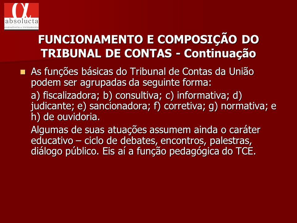 As funções básicas do Tribunal de Contas da União podem ser agrupadas da seguinte forma: As funções básicas do Tribunal de Contas da União podem ser a