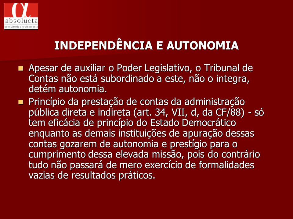 Apesar de auxiliar o Poder Legislativo, o Tribunal de Contas não está subordinado a este, não o integra, detém autonomia. Apesar de auxiliar o Poder L