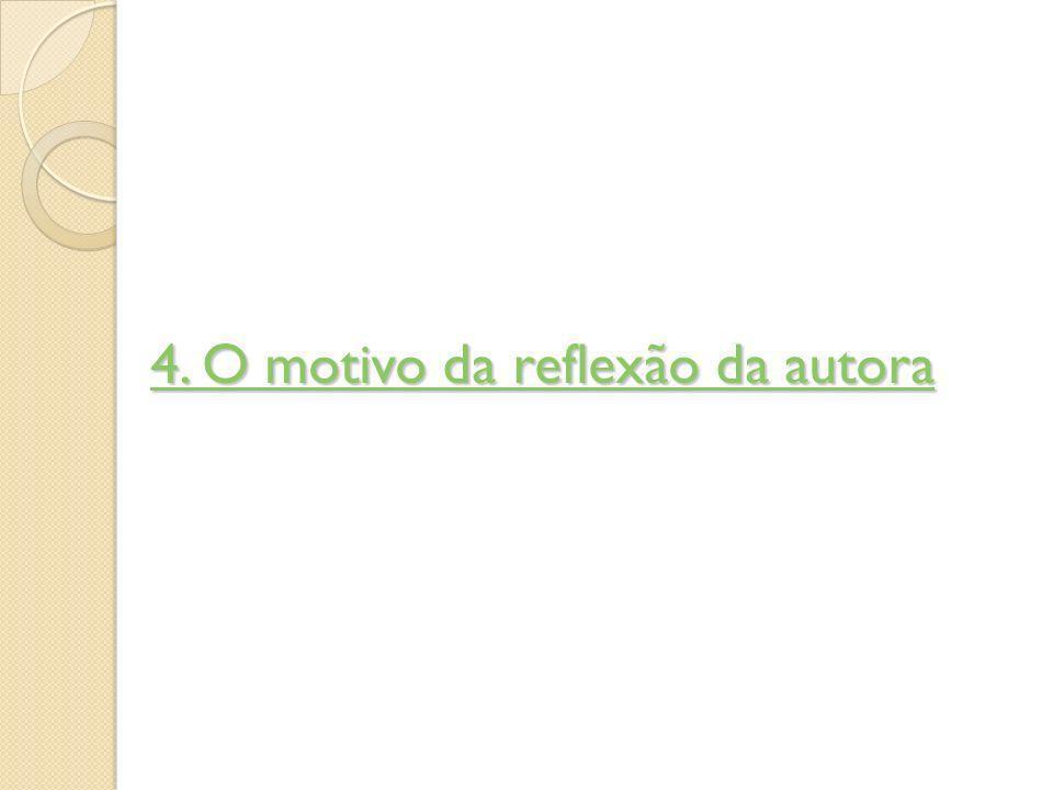 4. O motivo da reflexão da autora 4. O motivo da reflexão da autora