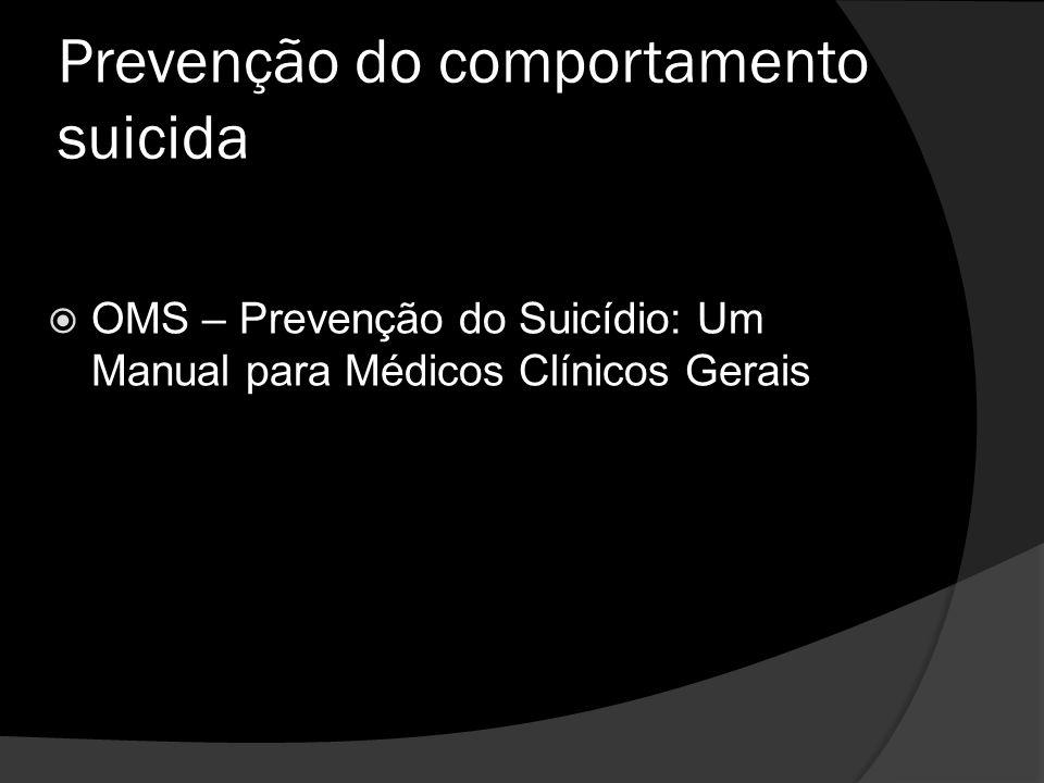 Prevenção do comportamento suicida OMS – Prevenção do Suicídio: Um Manual para Médicos Clínicos Gerais