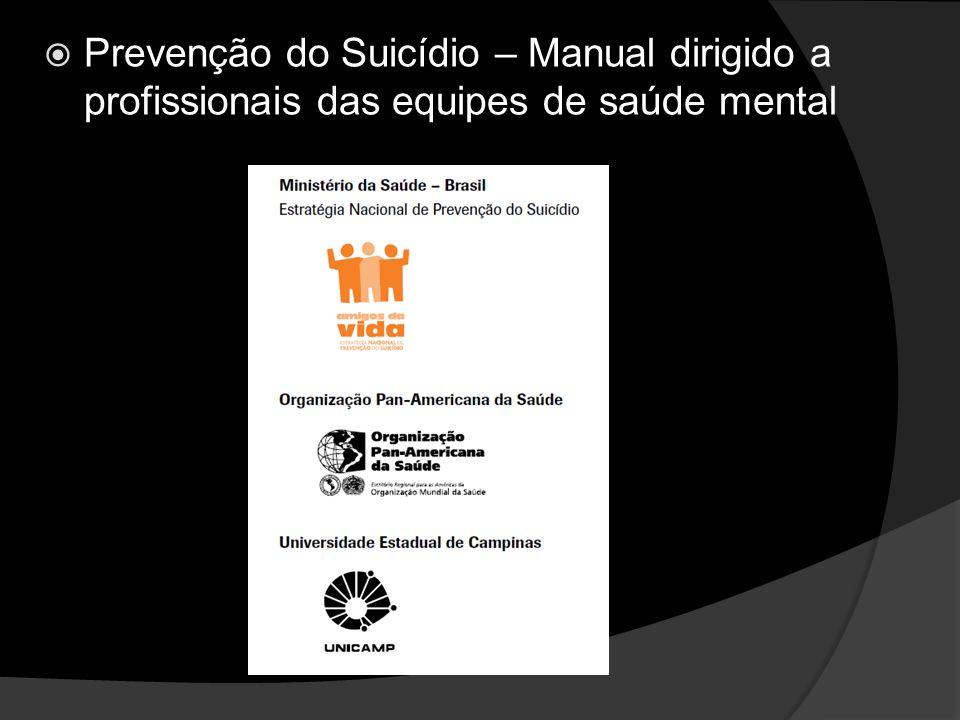 Prevenção do Suicídio – Manual dirigido a profissionais das equipes de saúde mental