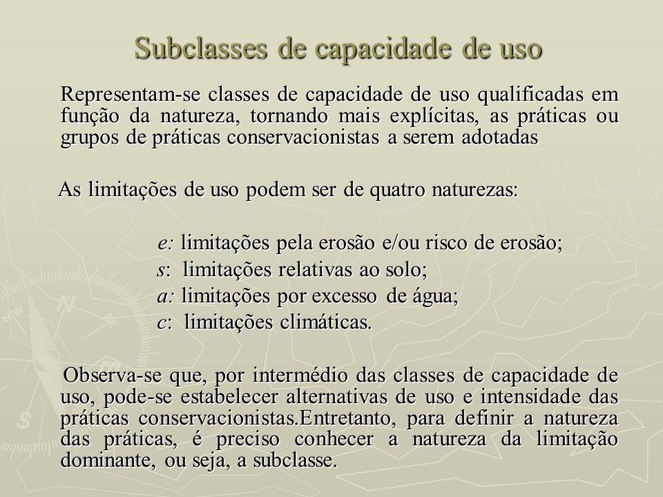 Subclasses de capacidade de uso Subclasses de capacidade de uso Representam-se classes de capacidade de uso qualificadas em função da natureza, tornan