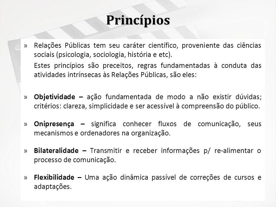Princípios »Relações Públicas tem seu caráter científico, proveniente das ciências sociais (psicologia, sociologia, história e etc). Estes princípios