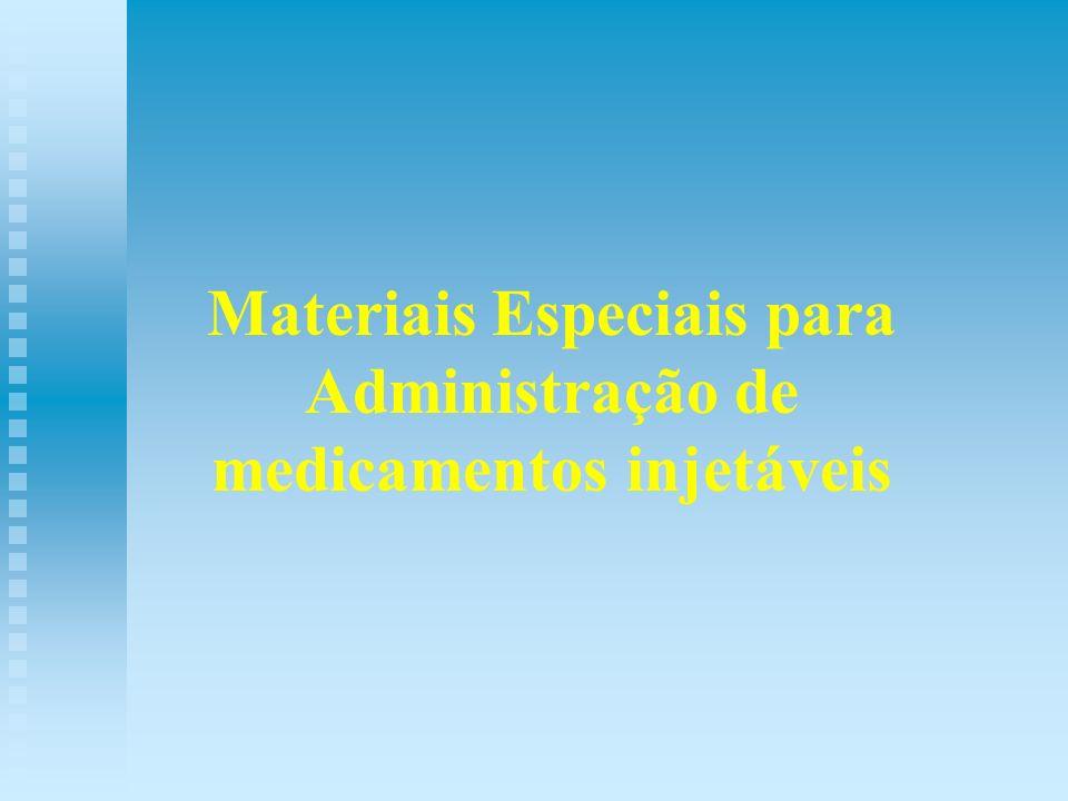 Materiais Especiais para Administração de medicamentos injetáveis