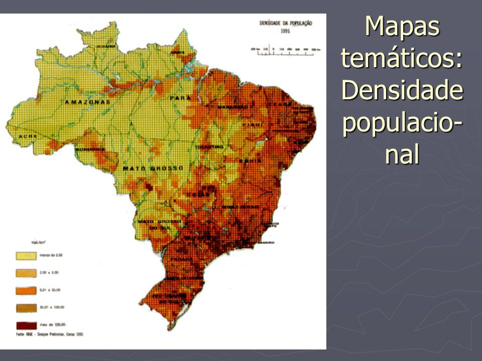 Mapas temáticos: Densidade populacio- nal