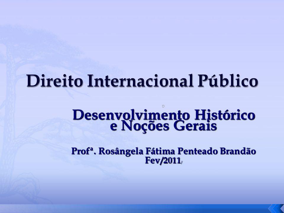 D Desenvolvimento Histórico e Noções Gerais Profª. Rosângela Fátima Penteado Brandão Fev /2011 /