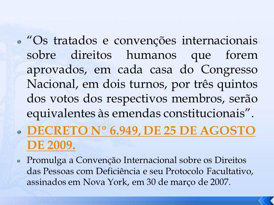 Os tratados e convenções internacionais sobre direitos humanos que forem aprovados, em cada casa do Congresso Nacional, em dois turnos, por três quint