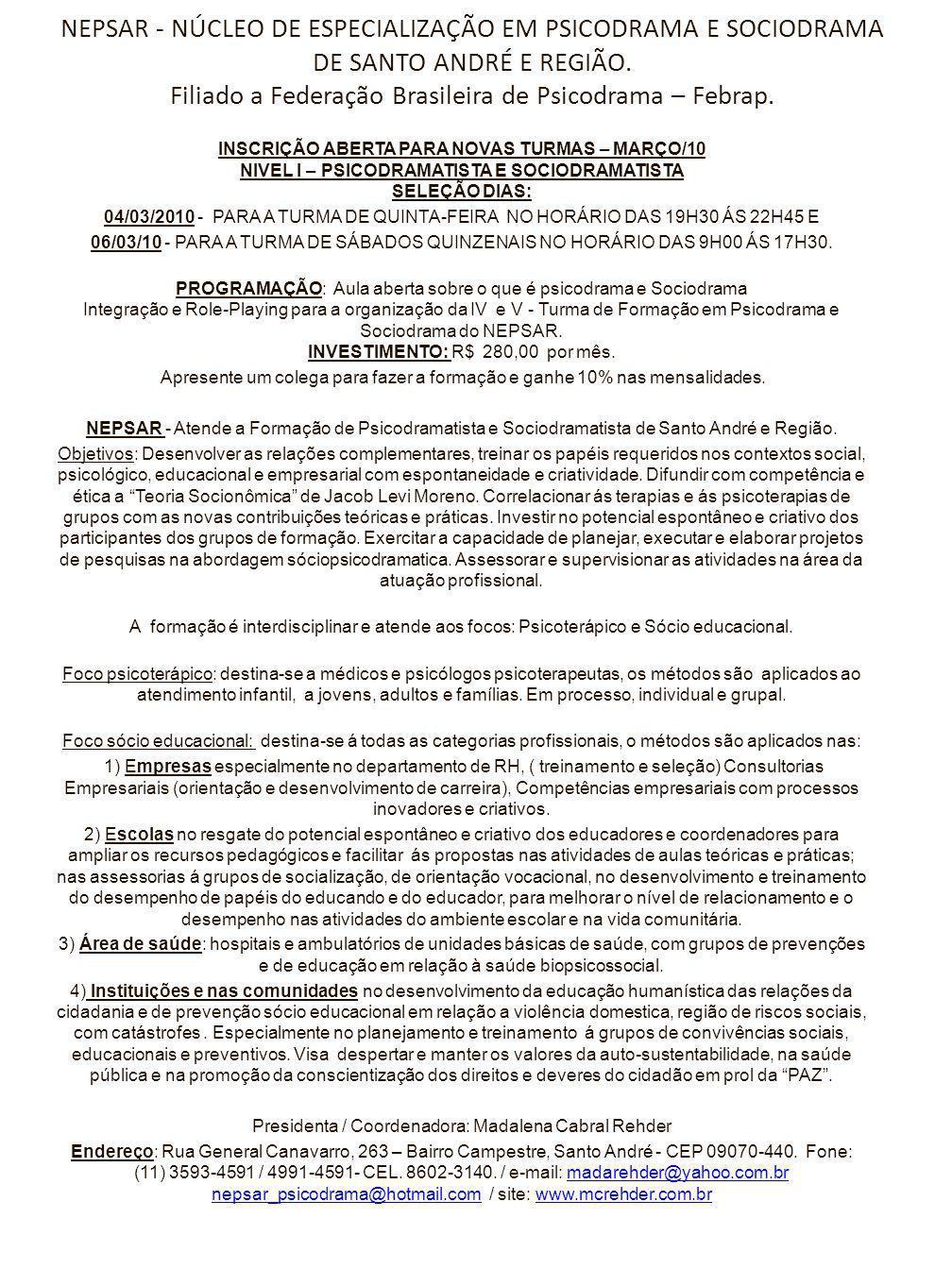 NEPSAR - NÚCLEO DE ESPECIALIZAÇÃO EM PSICODRAMA E SOCIODRAMA DE SANTO ANDRÉ E REGIÃO. Filiado a Federação Brasileira de Psicodrama – Febrap. INSCRIÇÃO